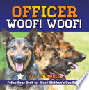 Officer Woof! Woof! | Police Dogs Book for Kids | Children's Dog Books