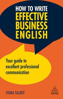 link to How to write effective business English : your guide to excellent professional communication in the TCC library catalog