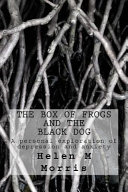 The Box of Frogs and the Black Dog