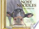 Nosy Noodles  the Curious Cow