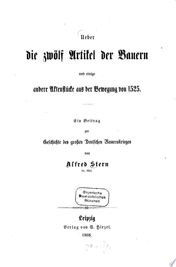 Ueber die zw  lf Artikel der Bauern und einige andere Aktenst  cke aus der Bewegung von 1525
