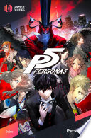 """Persona 5 Strategy Guide"" by GamerGuides.com"