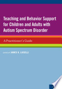 Teaching and Behavior Support for Children and Adults with Autism Spectrum Disorder