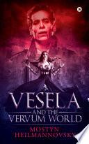 Vesela and the Vervum World