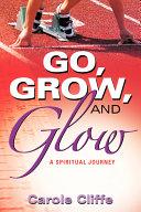 Go, Grow, and Glow
