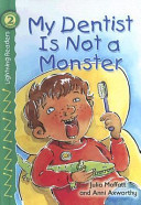 My Dentist Is Not A Monster