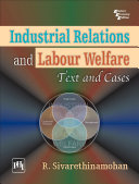 Pdf Industrial Relations And Labour Welfare: Text And Cases