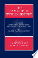 The Cambridge World History: Volume 7, Production, Destruction and Connection 1750–Present, Part 2, Shared Transformations