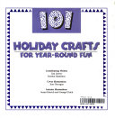 101 Holiday Crafts for Year round Fun