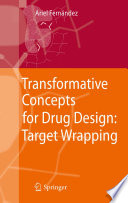 Transformative Concepts for Drug Design  Target Wrapping Book
