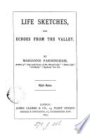 Life sketches  and echoes from the valley  by Marianne Farningham