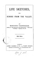 Life sketches, and echoes from the valley, by Marianne Farningham