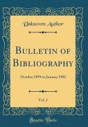 Bulletin Of Bibliography Vol 2