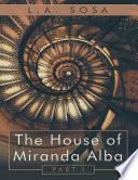 The House of Miranda Alba  Part I