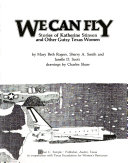We Can Fly, Stories of Katherine Stinson and Other Gutsy Texas Women