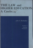 The Law and Higher Education  a Casebook  Students  professors  v  2  Administration  academic program  torts
