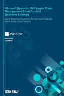 Microsoft Dynamics 365 Supply Chain Management Exam Practice Questions   Dumps