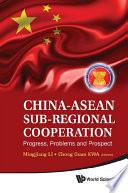 China ASEAN Sub Regional Cooperation
