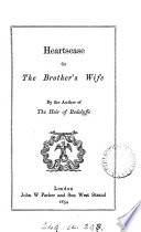 Heartsease  or The brother s wife  By the author of The heir of Redclyffe
