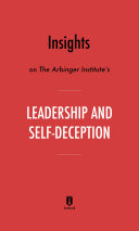 Insights on The Arbinger Institute   s Leadership and Self Deception by Instaread