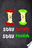 Stay Hungry Stay Foolish Notebook