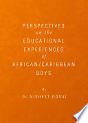 Perspectives on the Educational Experiences of African Caribbean Boys Book PDF
