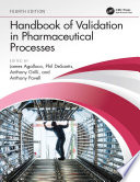 Handbook of Validation in Pharmaceutical Processes  Fourth Edition