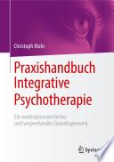 Praxishandbuch Integrative Psychotherapie