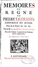 Mémoires Du Regne De Pierre Le Grand, Empereur De Russie, Père De La Patrie, &c. &c. &c