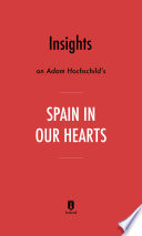Insights on Adam Hochschild's Spain In Our Hearts by Instaread
