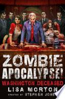 Zombie Apocalypse  Washington Deceased