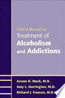 Clinical Manual for Treatment of Alcoholism and Addictions