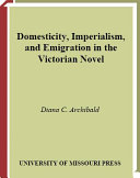 Domesticity  Imperialism  and Emigration in the Victorian Novel