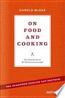 On Food and Cooking : das Standardwerk der Küchenwissenschaft