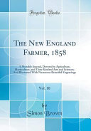 The New England Farmer  1858  Vol  10