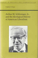 Arthur M Schlesinger Jr And The Ideological History Of American Liberalism