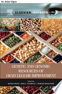 Genetic and Genomic Resources of Grain Legume Improvement Book