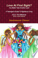 Love At First Sight? You Better Take Another Look A Teenager's Guide To Righteous Living S.E.E. The Difference