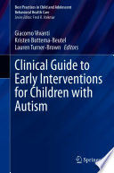 Clinical Guide to Early Interventions for Children with Autism Book