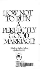 How Not to Ruin a Perfectly Good Marriage