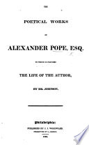 The Poetical Works of Alexander Pope  including His Translation of Homer   To which is Prefixed the Life of the Author  by Dr  Johnson