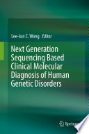 Next Generation Sequencing Based Clinical Molecular Diagnosis Of Human Genetic Disorders Book PDF