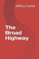 Read Online The Broad Highway Epub