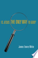 Is Jesus the Only Way to God