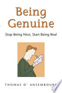 """""""Being Genuine: Stop Being Nice, Start Being Real"""" by Thomas d'Ansembourg"""