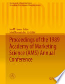 Proceedings of the 1989 Academy of Marketing Science (AMS) Annual Conference