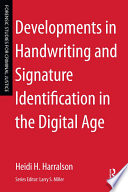Developments in Handwriting and Signature Identification in the Digital Age Book