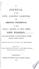 A journal of the life, gospel labours, and Christian experiences of John Woolman [ed. by J. Cropper].