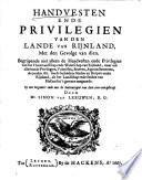 Handvesten ende privilegien van den lande van Rijnland  met den gevolge van dien     By een vergadert ende met de authentijque van dien over een gebragt door Mr Simon van Leeuwen Book
