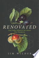 """Renovated: God, Dallas Willard, and the Church That Transforms"" by Jim Wilder"